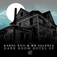 Karol XVII & MB Valence – Dark Room Hotel EP