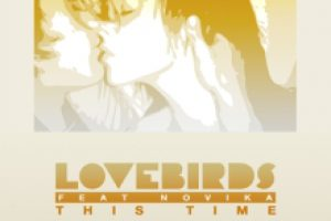 Lovebirds feat. Novika – This Time