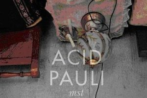 Album Acid Pauli dla Clown & Sunset – SŁUCHAMY!