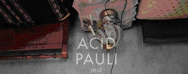 Album Acid Pauli dla Clown & Sunset – SŁUCHAMY!