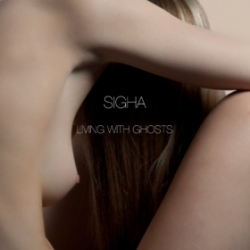 Sigha – Living With Ghosts