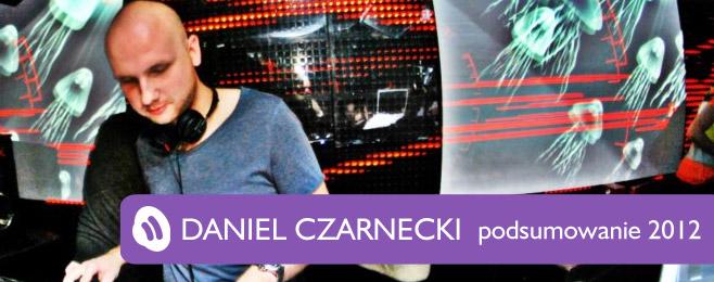 Podsumowanie 2012 – Daniel Czarnecki