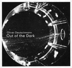 Oliver Deutschmann – Out Of The Dark