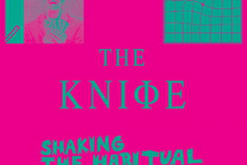 The Knife – Shaking The Habitual