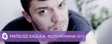 Podsumowanie 2013 – Mateusz Kazula (Viadrina)