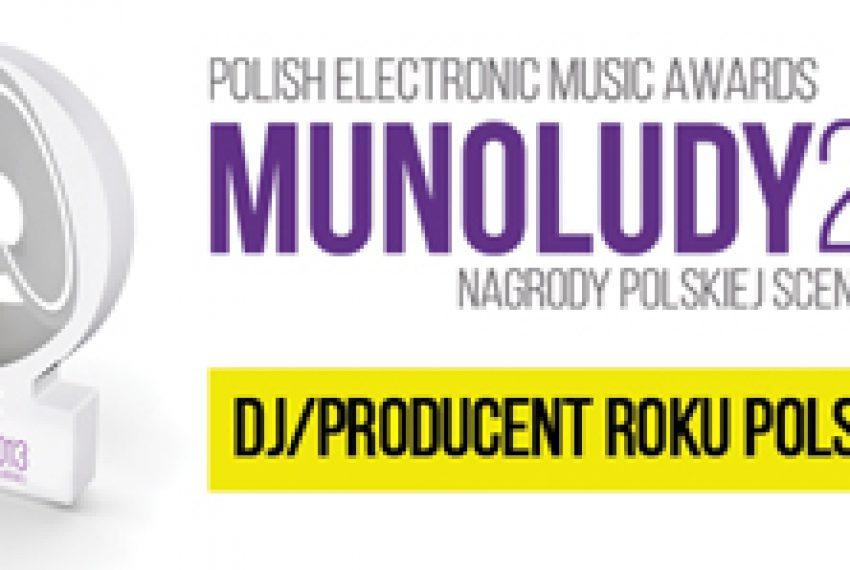 MUNOLUDY 2013 – DJ / Producent Roku Polska