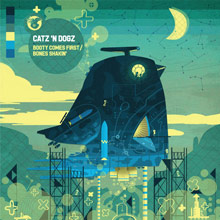 Catz 'n Dogz – Booty Comes First / Bones Shakin