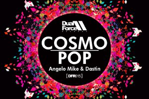 Angelo Mike & Dastin – Cosmopop