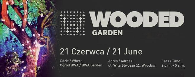Wooded Garden – Muzyczny ogród we Wrocławiu!