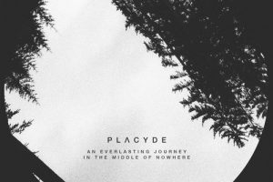 Placyde – An Everlasting Journey In The Middle Of Nowhere (incl. The Same Mix)