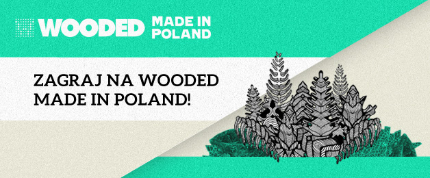 Zagraj na Wooded Made In Poland WYNIKI!