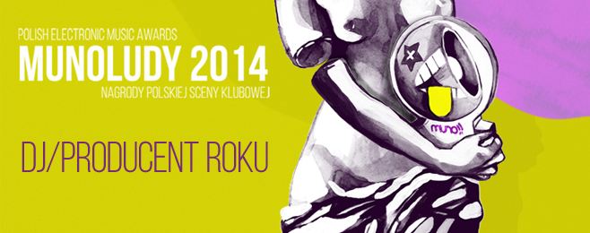MUNOLUDY 2014 – DJ / Producent Roku Polska