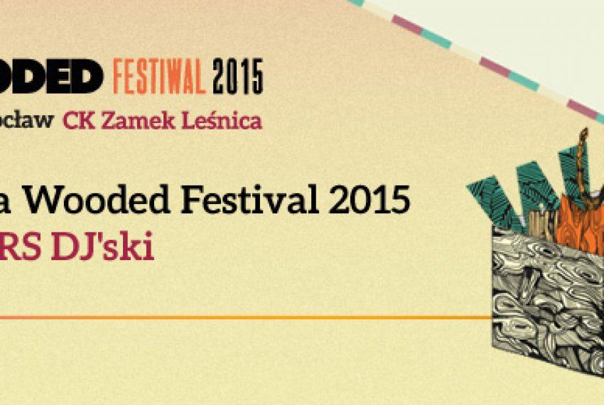Zagraj na Wooded Festival 2015 DJ KONKURS