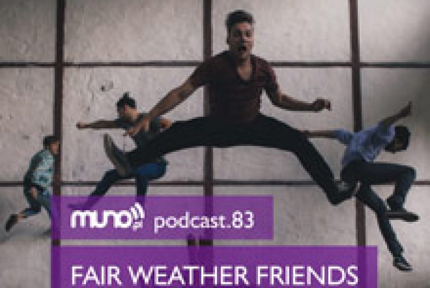Muno.pl Podcast 83 – Fair Weather Friends