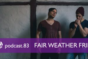 Muno.pl Podcast 83 – Fair Weather Friends