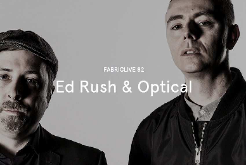 "Ed Rush i Optical odpowiedzialni za ""Fabriclive 82"""