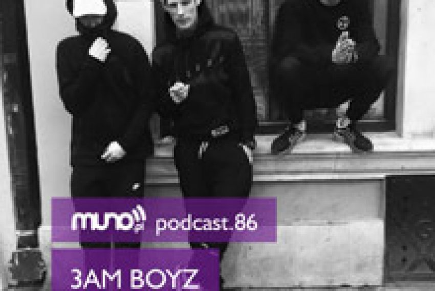 Muno.pl Podcast 86 – 3AM BOYZ