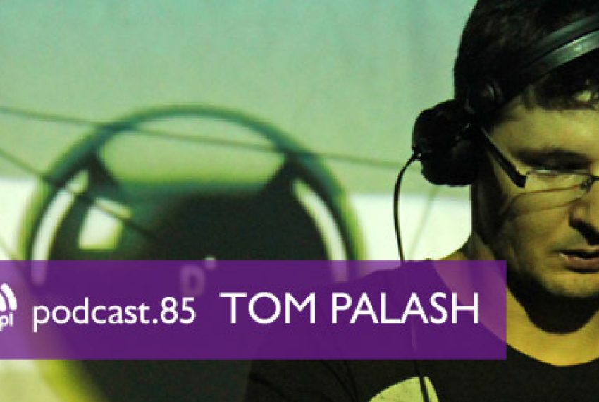 Muno.pl Podcast 85 – Tom Palash