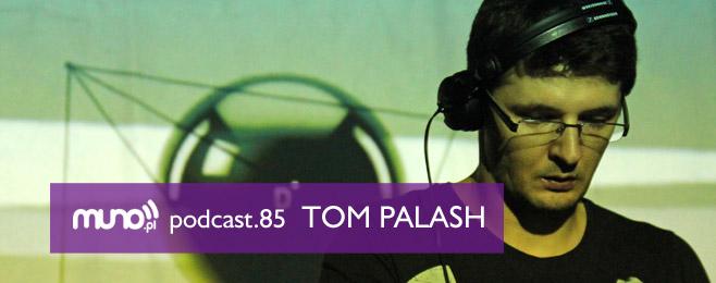 Muno.pl Podcast 85 – Tom Palash