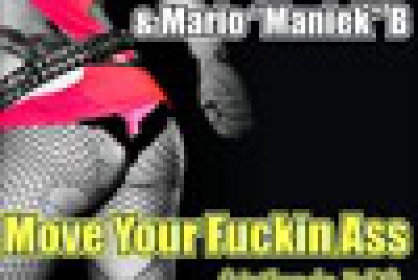 Dee Jay Swiety & Mario Maniek B – Move Your Fuckin Ass