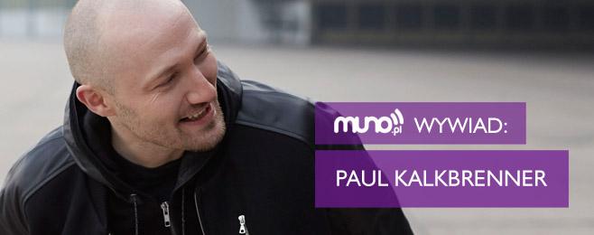 Detroit Techno jest obce Amerykanom – Paul Kalkbrenner dla Muno.pl WYWIAD