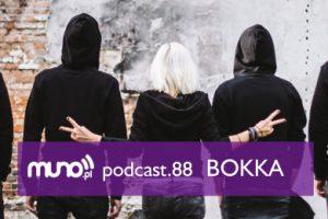Muno.pl Podcast 88 – BOKKA