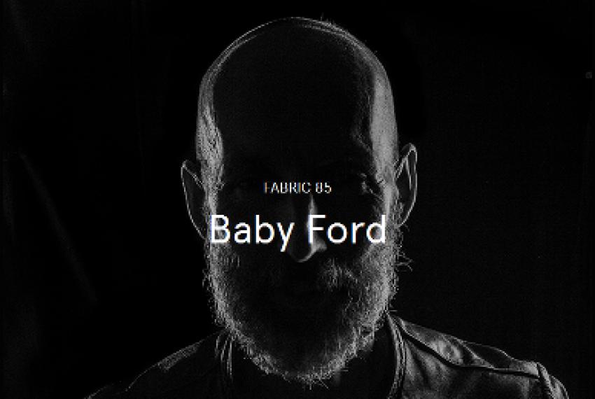 Baby Ford stoi za 'Fabriclive 85'