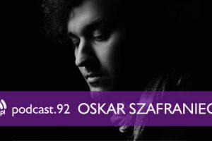 Muno.pl Podcast 92 – Oskar Szafraniec