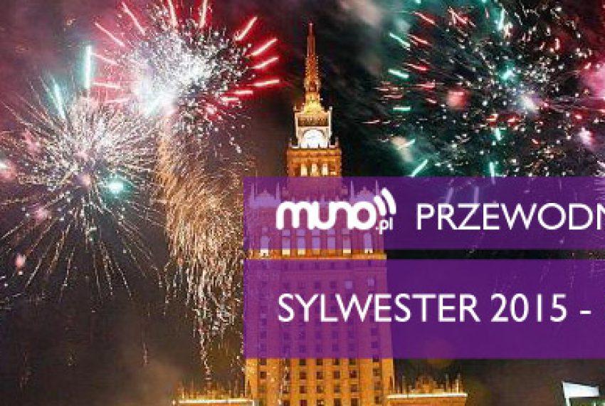SYLWESTER 2015: POLSKA – PRZEWODNIK MUNO.PL