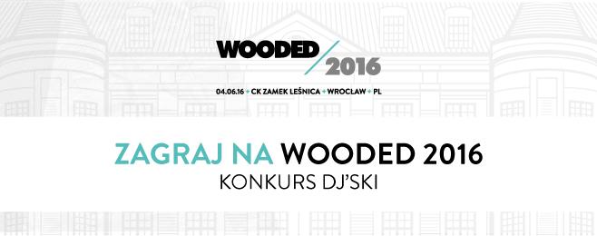 Zagraj na Wooded 2016 – DJ KONKURS