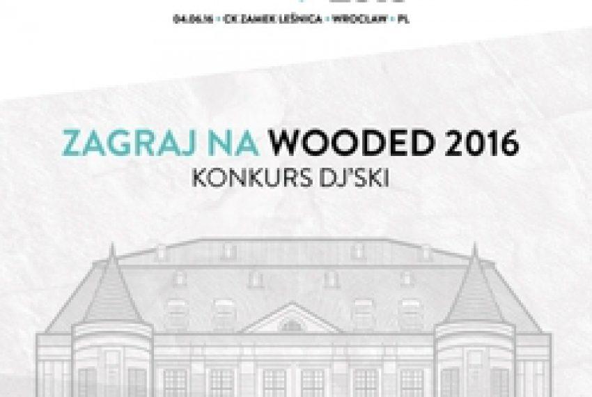 Mariusz Szczerek – Zagraj na Wooded 2016 (KONKURS DJ'ski).mp3