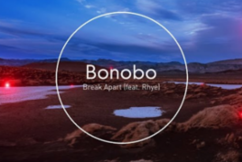 Bonobo – Break Apart feat. Rhye
