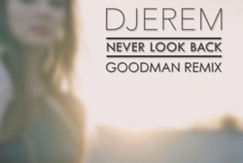 Djerem – Never Look Back (Goodman Remix).mp3
