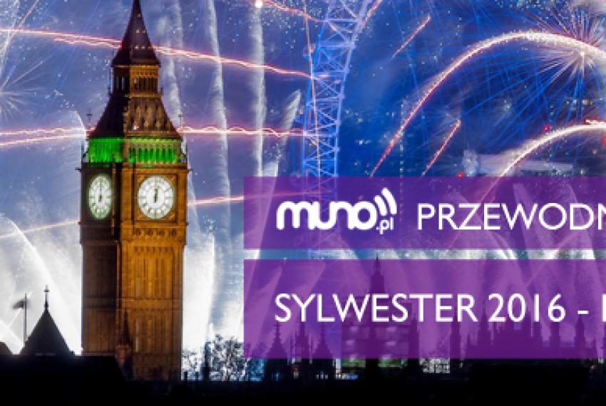 Sylwester 2016: Londyn – Przewodnik Muno.pl