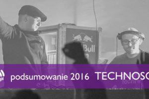 Podsumowanie 2016 – Essence i Dtekk (Technosoul)