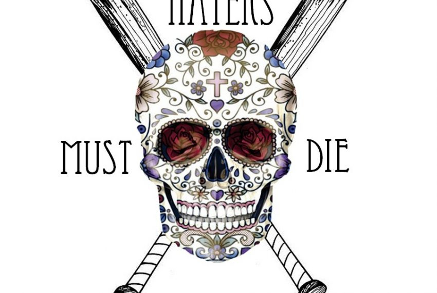 Haters Must Die