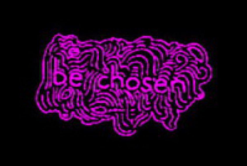 Be Chosen