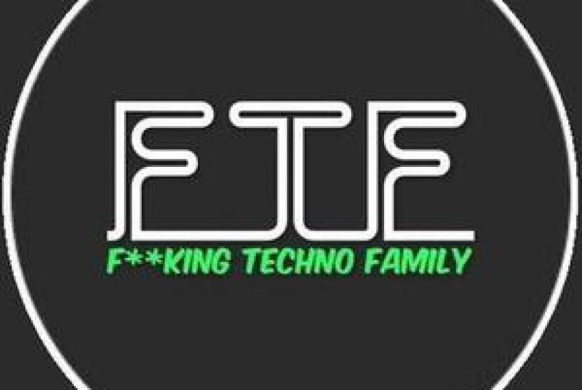 F.T.F. F**king Techno Family