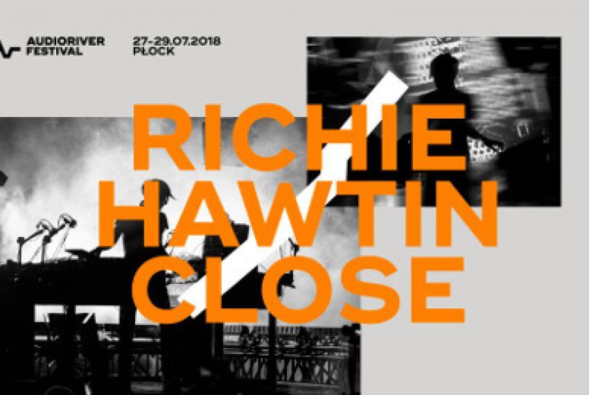 Audioriver 2018: Richie Hawtin z CLOSE i 12 nowych artystów