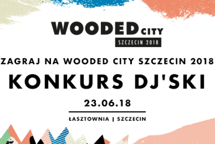 Zagraj na Wooded City 2018 – DJ KONKURS