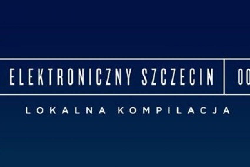 Elektroniczny Szczecin powraca z lokalną kompilacją! POBIERZ