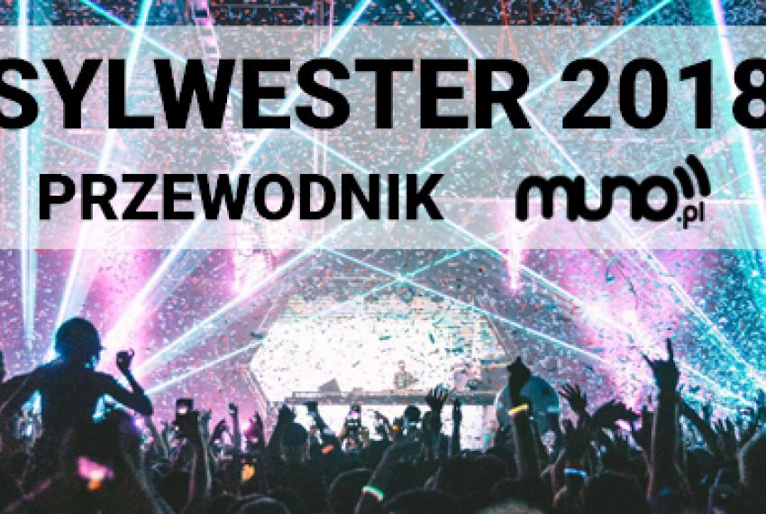 Sylwester 2018: przewodnik po najlepszych imprezach w Polsce