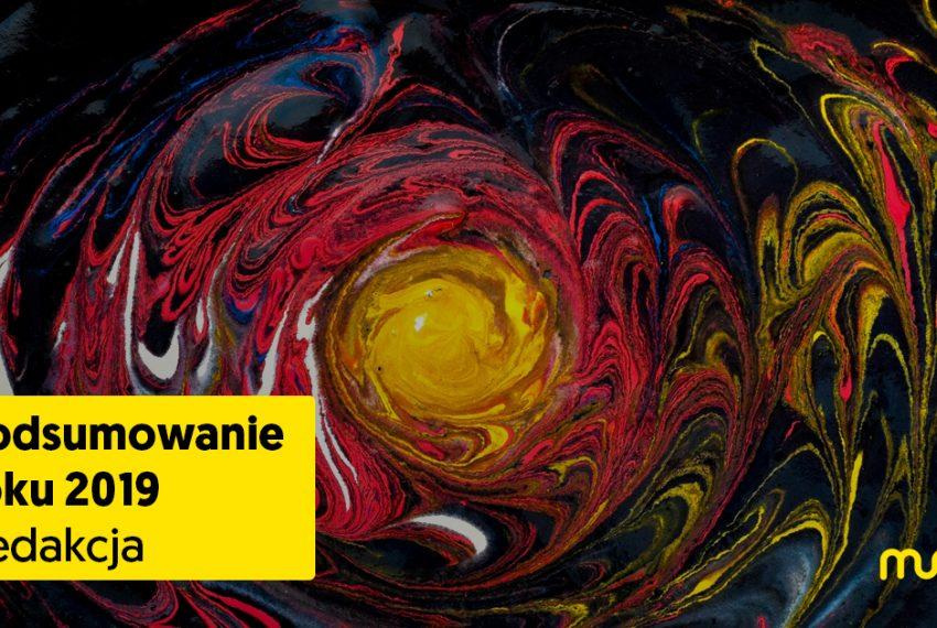 Flashback 2019. Podsumowanie roku, część I: Redakcja Muno.pl