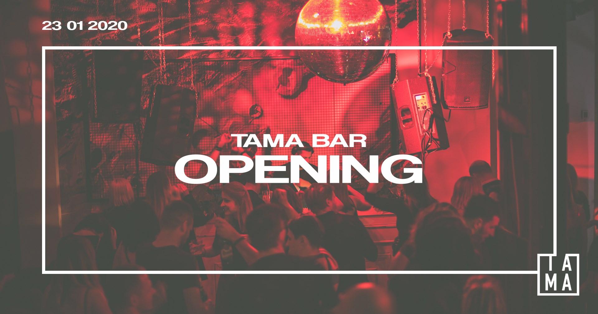 Tama Bar Opening