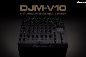 DJM-V10: Nowy 6-kanałowy mikser firmy Pioneer