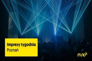 Imprezy w Poznaniu – propozycje na weekend