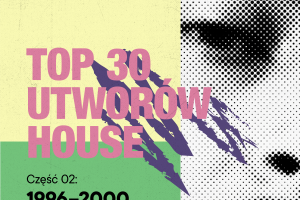 <span>TOP 30 utworów house</span> - 1996-2000