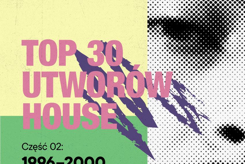 TOP 30 utworów house: 1996-2000