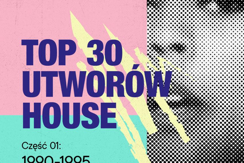 TOP 30 utworów house: 1990-1995