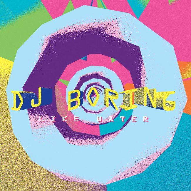 DJ Boring – Like Water